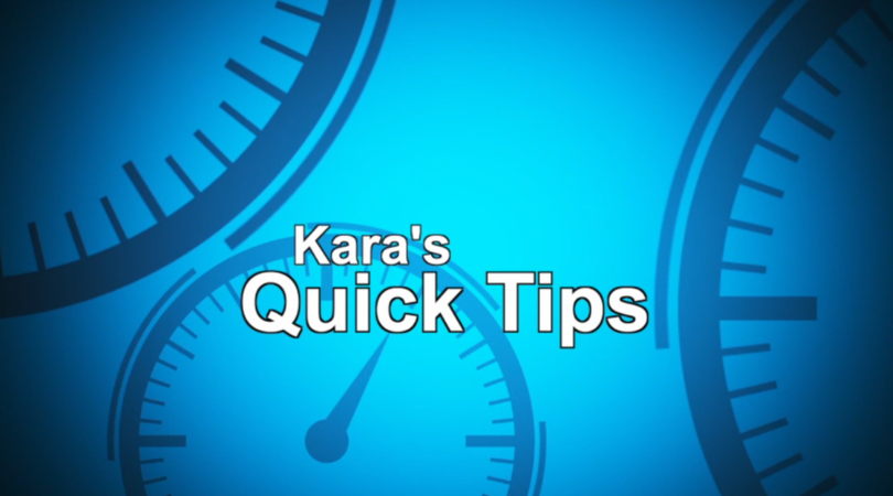 Kara Hibler's Quick Tips