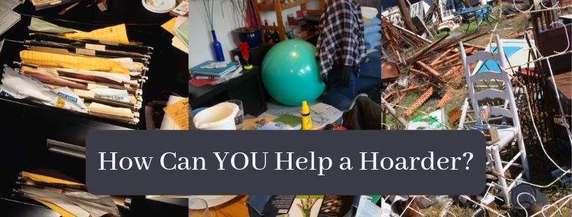 Help a hoarder