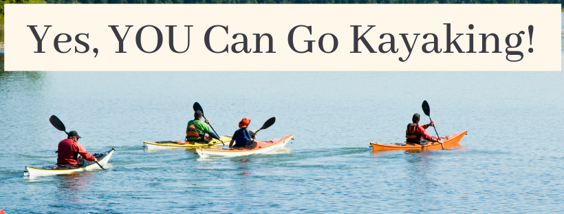 you can kayak